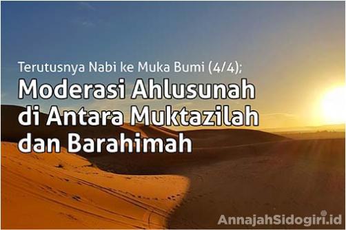Moderasi Ahlusunah di Antara Muktazilah dan Barahimah