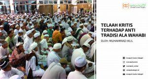 Telaah Kritis Terhadap Anti Tradisi Ala Wahabi