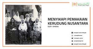 Menyikapi Pemakaian Kerudung Nusantara