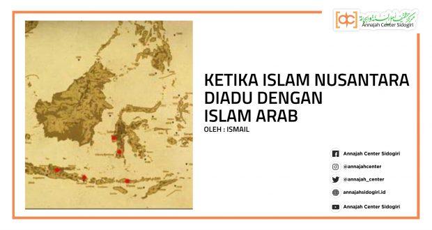 Ketika Islam Nusantara Diadu Dengan Islam Arab